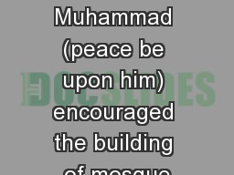 Prophet Muhammad (peace be upon him) encouraged the building of mosque