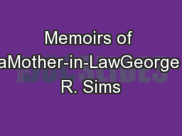 Memoirs of aMother-in-LawGeorge R. Sims PowerPoint PPT Presentation