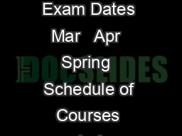 Classes and Exam Dates Jan   May    Classes and Exam Dates Jan   Mar    Classes and Exam Dates Mar   Apr  Spring  Schedule of Courses posted on PAWS Oct  Oct  Oct  REGISTRATION BEGINS Oct   Jan  Oct