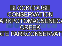 BLOCKHOUSE CONSERVATION PARKPOTOMACSENECA CREEK STATE PARKCONSERVATION