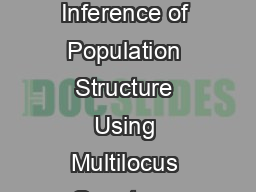 Copyright  by the Genetics Society of America Inference of Population Structure Using Multilocus Genotype Data Jonathan K PowerPoint PPT Presentation