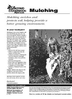 protects soil,helping provide abetter growing environment.Mulching is