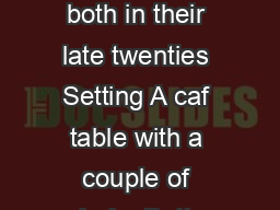 Characters Bill and Betty both in their late twenties Setting A caf table with a couple of chairs Betty reading at the table