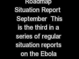 WHO Ebola Respo nse Roadmap Situation Report   September  This is the third in a series of regular situation reports on the Ebola Response Roadmap