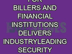 SERVES MORE THAN  CLIENTS ORCHESTRATES AND MANAGES EBPP COMPLEXITY FOR BILLERS AND FINANCIAL INSTITUTIONS DELIVERS INDUSTRYLEADING SECURITY COMPLIANCE AND PRIVACY PRODUCT LINE FLYER ACI BILL PAYMENT