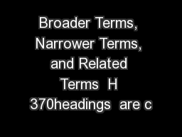 Broader Terms, Narrower Terms, and Related Terms  H 370headings  are c PowerPoint PPT Presentation