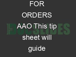 TS   Approving Orders AAO April  Page of APPROV ING ORDERS ADDITIONAL APPROVER FOR ORDERS AAO This tip sheet will guide additional approvers through the task of approving a staff member for a class in