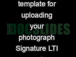 Railway Recruitment Board Predefined Template for Upload This is a consolidated template for uploading your photograph Signature LTI and handwriting Photo Signature Left Thumb Self Declaration SELF DE