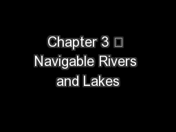 Chapter 3 – Navigable Rivers and Lakes