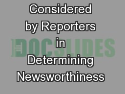 Factors Considered by Reporters in Determining Newsworthiness  ... PowerPoint PPT Presentation