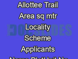 Draw Result Allottee Trail Area sq mtr Locality Scheme Applicants Name PlotUnit No
