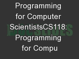 CS118: Programming for Computer ScientistsCS118: Programming for Compu