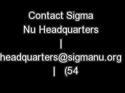 Contact Sigma Nu Headquarters   |   headquarters@sigmanu.org   |   (54 PowerPoint PPT Presentation