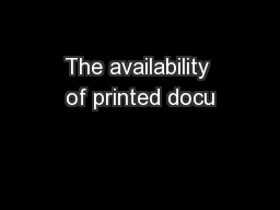 The availability of printed docu