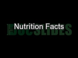 Nutrition Facts PowerPoint PPT Presentation