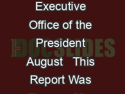 A YEAR OF ACTION PROGRESS REPORT ON R AISING THE MINIMUM WAGE Executive Office of the President August   This Report Was Prepared by the National Economic Council the Domestic Policy Council the Offic