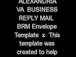MR JOHN SMITH MANUFACTURES ASSOCIATION  MAIN ST ALEXANDRIA VA  BUSINESS REPLY MAIL  BRM Envelope Template  x  This template was created to help you accurately construct a  Business Reply Mail Envelope