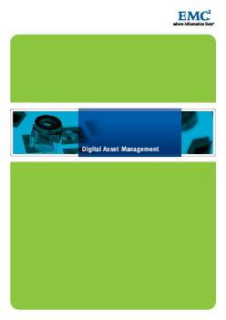 Digital Asset Management Managing the complexity of digital assets to support your business Product images streaming video sound bites logos Flash animations presentations web pagesthese days digital