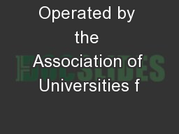 Operated by the Association of Universities f