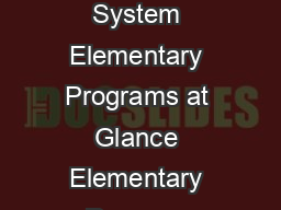 Wake County Public School System Updated August    Wake County Public School System Elementary Programs at Glance Elementary Program Expectations are that  Instruction and assessments are aligned with