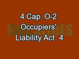 4 Cap. O-2 Occupiers' Liability Act  4
