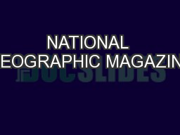 NATIONAL GEOGRAPHIC MAGAZINE PowerPoint PPT Presentation