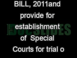 BILL, 2011and provide for establishment of  Special Courts for trial o