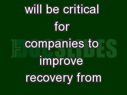frequently, it will be critical for companies to improve recovery from