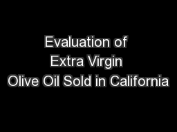 Evaluation of Extra Virgin Olive Oil Sold in California