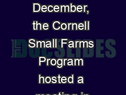 N early December, the Cornell Small Farms Program hosted a meeting in