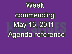 Week commencing May 16, 2011  Agenda reference