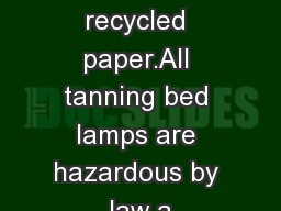 Printed on recycled paper.All tanning bed lamps are hazardous by law a PowerPoint PPT Presentation