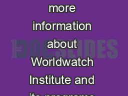 ORLD ATCH ORLD ATCH Vision for a Sustainable World For more information about Worldwatch Institute and its programs and publications please visit our website at www