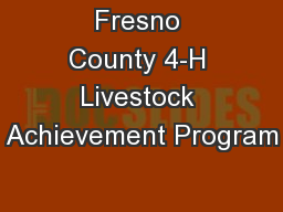 Fresno County 4-H Livestock Achievement Program PowerPoint PPT Presentation