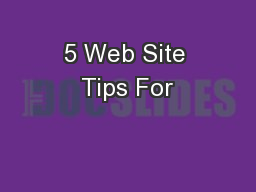5 Web Site Tips For