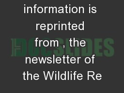 This information is reprinted from , the newsletter of the Wildlife Re PowerPoint PPT Presentation
