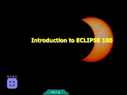 Introduction to ECLIPSE 100