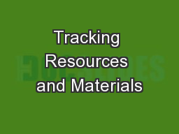 Tracking Resources and Materials PowerPoint PPT Presentation