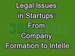 Legal Issues in Startups: From Company Formation to Intelle