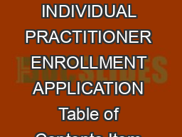 INSTRUCTIONS FOR COMPLETION OF PENNSYLVANIA PROMISe  INDIVIDUAL PRACTITIONER ENROLLMENT APPLICATION Table of Contents Item Page Instructions Line by line Individual Pr actitioner Enrollment Applicatio
