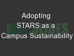 Adopting STARS as a Campus Sustainability PowerPoint PPT Presentation