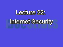 Lecture 22: Internet Security