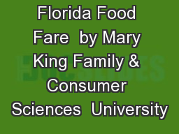 Florida Food Fare  by Mary King Family & Consumer Sciences  University