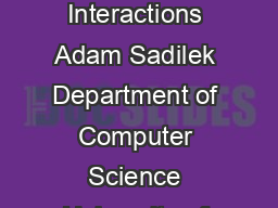 Modeling Spread of Disease from Social Interactions Adam Sadilek Department of Computer Science University of Rochester Rochester NY  sadilekcs