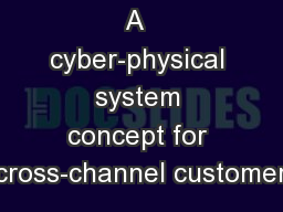 A  cyber-physical system concept for cross-channel customer