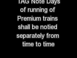 TAG Note Days of running of Premium trains shall be notied separately from time to time
