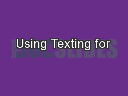 Using Texting for