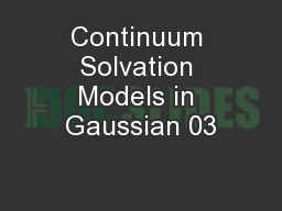 Continuum Solvation Models in Gaussian 03
