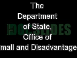 The Department of State, Office of small and Disadvantaged