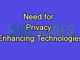Need for Privacy Enhancing Technologies